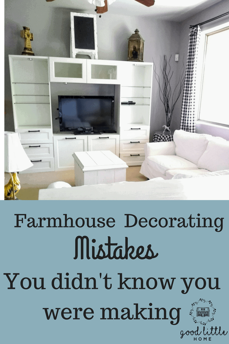 Farmhouse decorating mistakes you didn't know you were making.