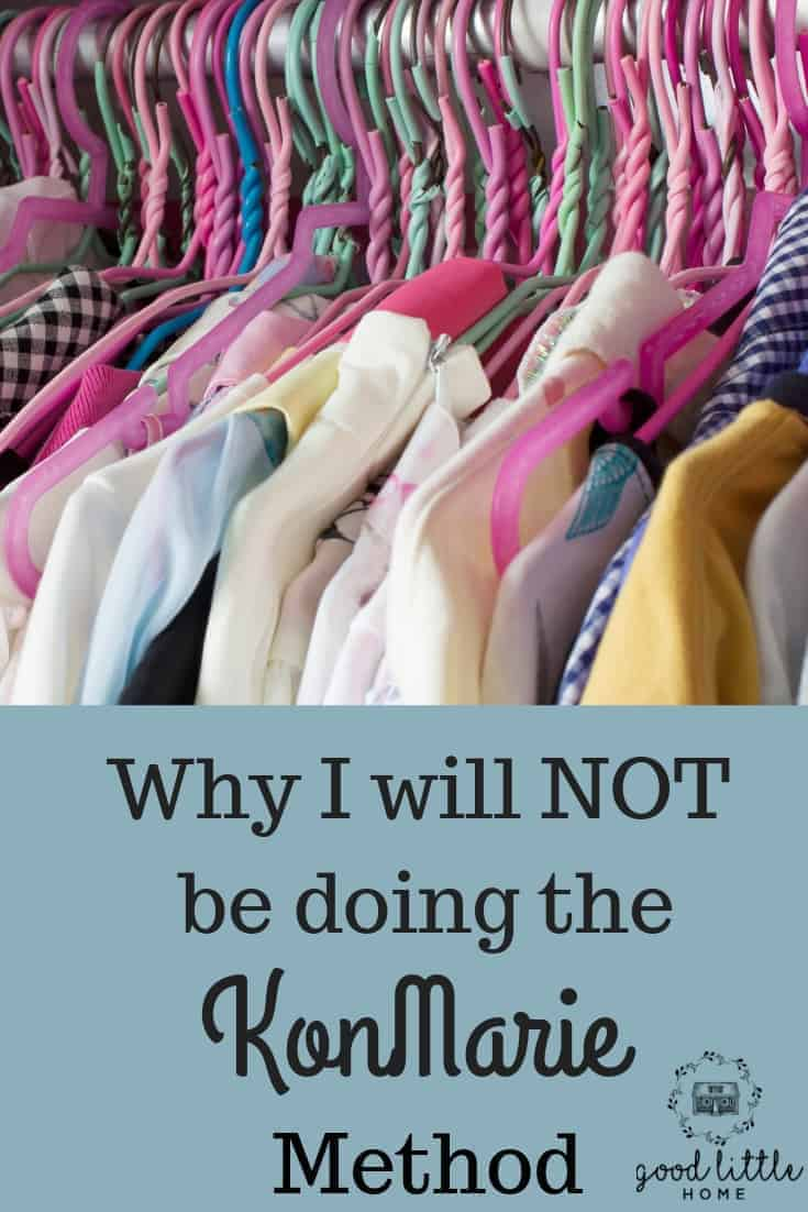 I will Not be doing the KonMarie Tidying Method.