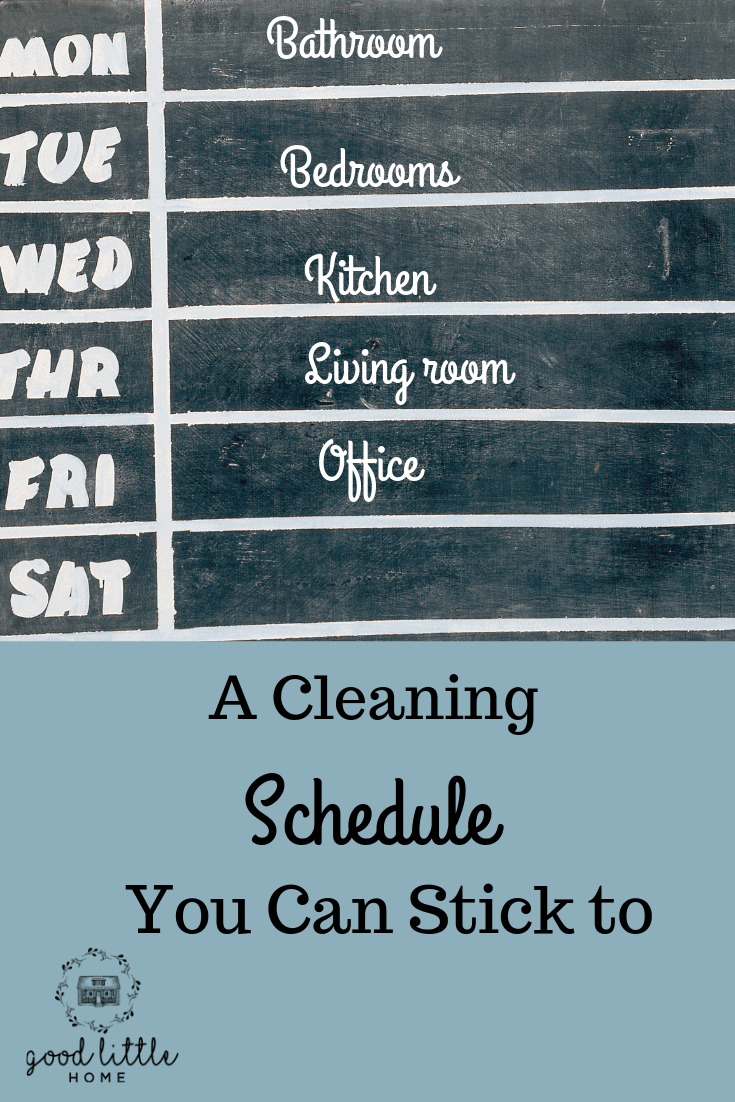 A Cleaning Schedule you can Stick to.