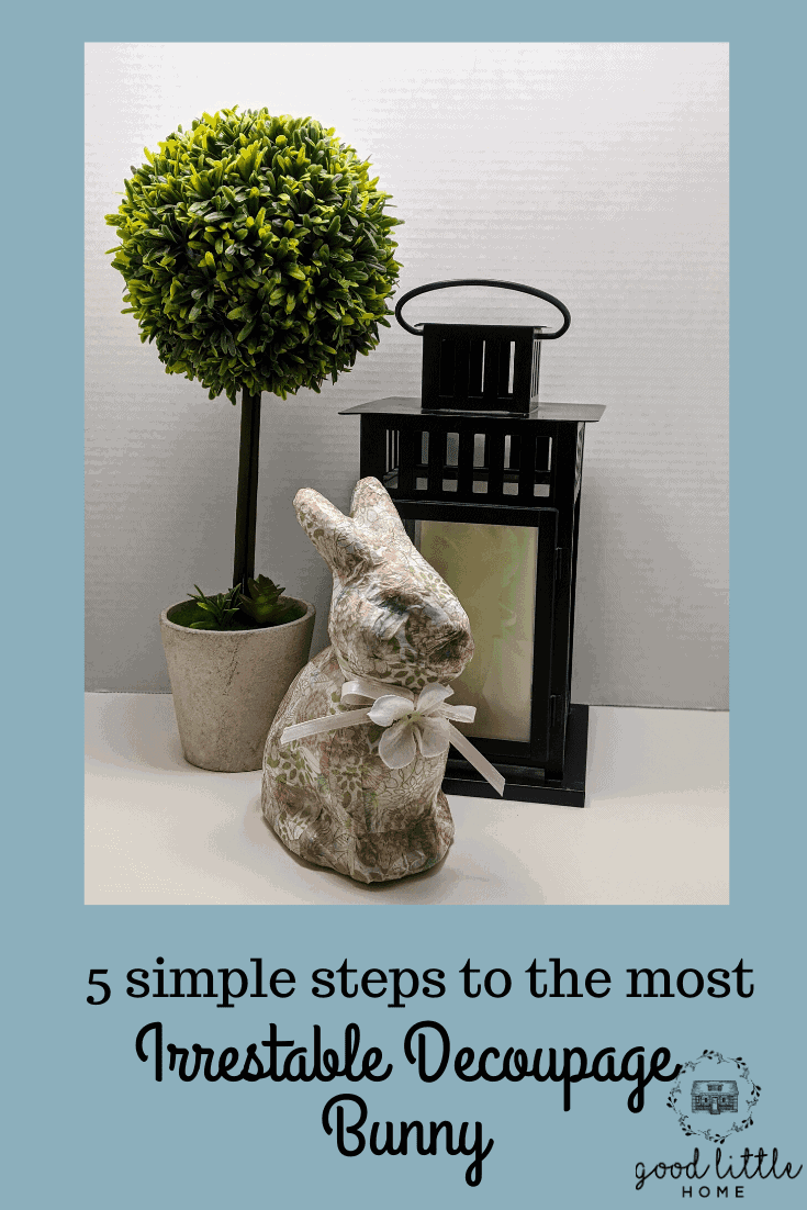 5 Steps to the Most IrresistibleDecoupage Bunny (with video and printable)