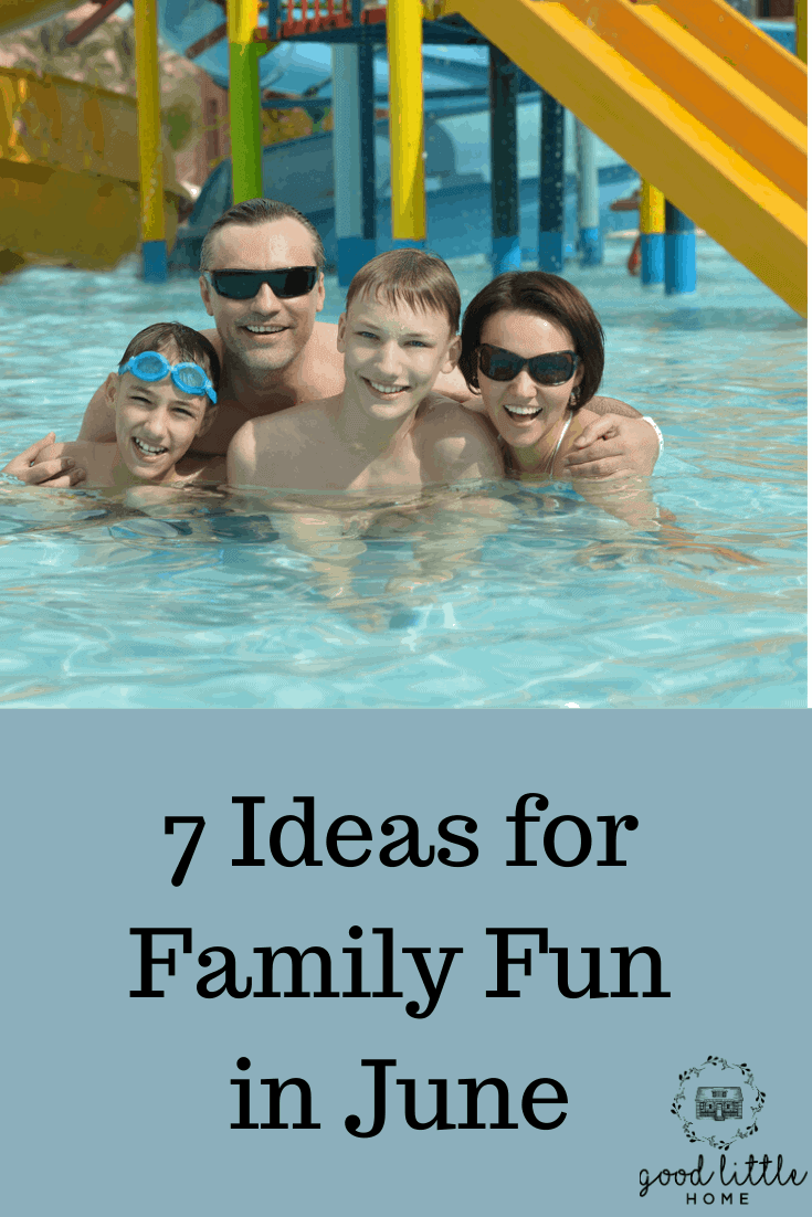 7 Fun Family Things to do In June